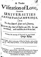 A Tender Visitation of Love to both the Universities  Oxford and Cambridge  and to the Inns of Court and Chancery  etc PDF