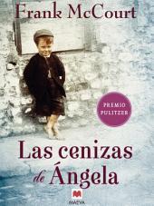 Las cenizas de Ángela: Una novela de memorias escrita en presente.