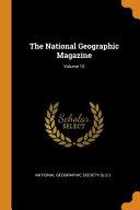 The National Geographic Magazine  Volume 12 PDF