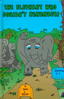 The Elephant Who Couldn t Remember