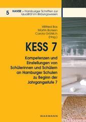 KESS 7 – Kompetenzen und Einstellungen von Schülerinnen und Schülern an Hamburger Schulen zu Beginn der Jahrgangsstufe 7