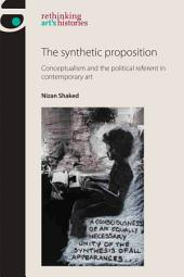 The Synthetic Proposition: Conceptualism and the Political Referent in Contemporary Art