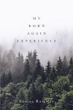 My Born Again Experience