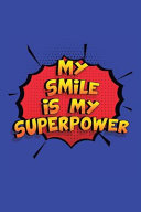 My Smile Is My Superpower