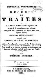 Nouveaux suppléments au Recueil de traités... depuis 1761 jusqu'à présent: 1761-1829