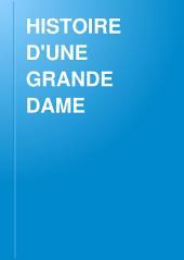 HISTOIRE D'UNE GRANDE DAME