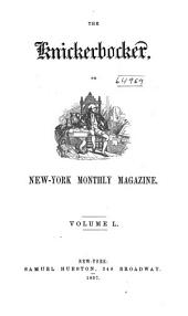 The Knickerbocker: Or, New-York Monthly Magazine, Volume 50