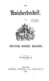 The Knickerbocker: Or, New-York Monthly Magazine, Volume 50