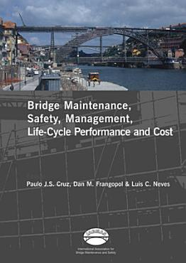Advances in Bridge Maintenance  Safety Management  and Life Cycle Performance  Set of Book   CD ROM PDF