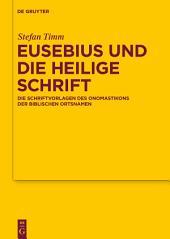 Eusebius und die Heilige Schrift: Die Schriftvorlagen des Onomastikons der biblischen Ortsnamen