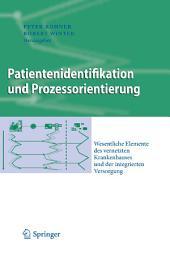 Patientenidentifikation und Prozessorientierung: Wesentliche Elemente des vernetzten Krankenhauses und der integrierten Versorgung