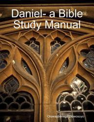 Daniel A Bible Study Manual Book PDF