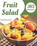 365 Fruit Salad Recipes