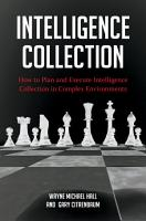 Intelligence Collection  How To Plan and Execute Intelligence Collection In Complex Environments PDF