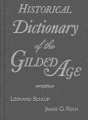 Historical Dictionary of the Gilded Age PDF
