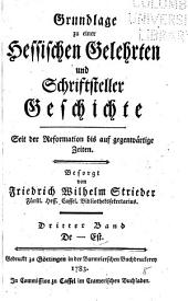 Grundlage zu einer hessischen gelehrten und schriftsteller geschichte seit der reformation bis auf gegenwärtige zeiten: Band 3