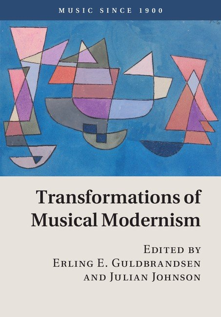 Transformations of Musical Modernism