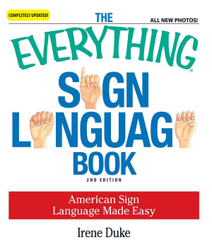 The Everything Sign Language Book