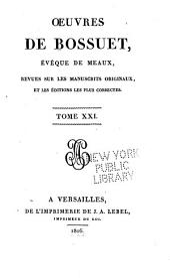 Oeuvres completes de Bossuet, évéque de Meaux: revues sur les manuscrits originaux, et les éditions les plus corrects, Volume21