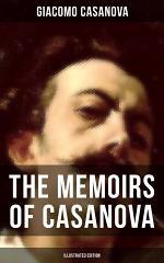 The Memoirs of Casanova (Illustrated Edition)
