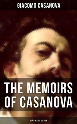 The Memoirs of Casanova  Illustrated Edition