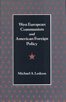 West European Communism and American Foreign Policy PDF
