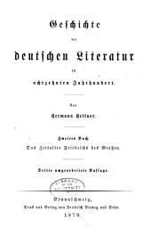 Geschichte der deutschen Literatur im 18. Jahrhundert: Das Zeitalter Friedrichs des Grossen