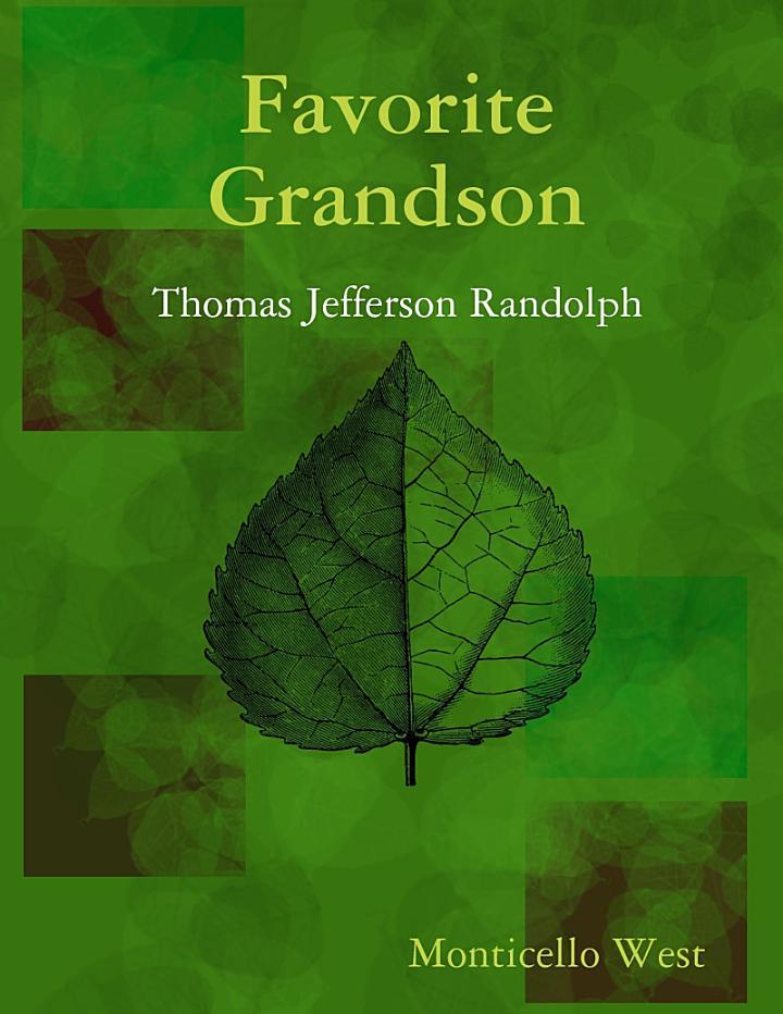 Favorite Grandson: Thomas Jefferson Randolph
