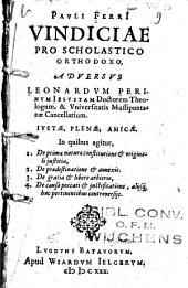 Pauli Ferrii Vindiciae pro scholastico orthodoxo, adversus Leonardum Perinum Jesuitam