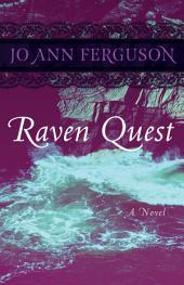 Raven Quest: A Novel