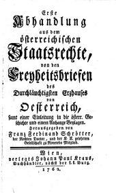Von den Freyheitsbriefen des Durchläuchtigsten Erzhauses von Oesterreich, samt einer Einleitung in die österr. Geschichte und einem Anhange Beylagen: Erste Abhandlung
