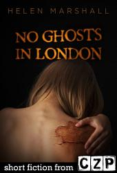 No Ghosts in London: Short Story
