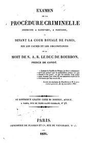 Examen de la procédure criminelle: instruite à Saint-Leu, à Pontoise, et devant la Cour royale de Paris, sur les causes et les circonstances de la mort de S.A.R. le duc de Bourbon, prince de Condé