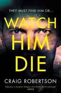 Watch Him Die