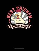 Best Chicken Mommy Ever