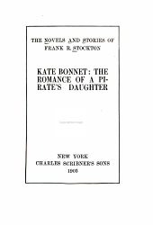 The Novels and Stories: Kate Bonnet: the romance of a pirate's daughter