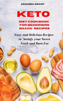 Keto Diet Cookbook for Beginners Snack Recipes