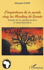 L'importance de la parole chez les Manding de Guinée: Paroles de vie, paroles de mort et rituels funéraires