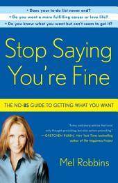 Stop Saying You're Fine: Discover a More Powerful You