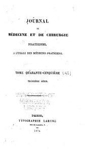 Journal de médecine et de chirurgie pratiques: à l'usage des médecins praticiens, Volume45