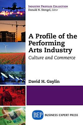 A Profile of the Performing Arts Industry