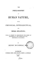 The philosophy of human nature, in its physical, of human nature, in its physical, intellectual, and moral relations