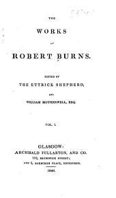 The works of Robert Burns: Volume 1