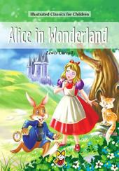 Alice in Wonderland: Illustrated Classics for Children
