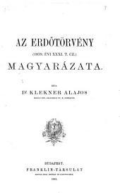 Az erdőtörvény (1879. évi XXXI. t. cz.) magyarázata: Írta dr Klekner Alajos ...