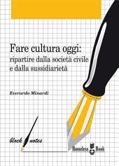 Fare cultura oggi: Ripartire dalla società civile e dalla sussidiarietà