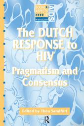 The Dutch Response To HIV: Pragmatism and Consensus