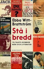 Stå i bredd: 70-talets kvinnor, män och litteratur