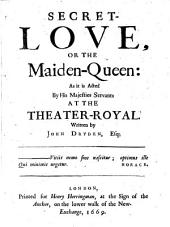 Secret-Love, Or the Maiden-Queen