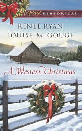 A Western Christmas: Yuletide Lawman\Yuletide Reunion